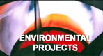 ENVIRONMENTAL PROJECTS